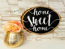 house warming present home sweet home wood slice painting wood slice sign hand painted