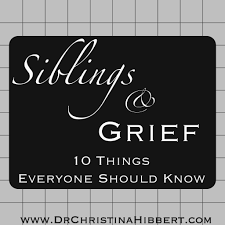 Words Of Comfort For A Friend With A Dying Parent Siblings U0026 Grief 10 Things Everyone Should Know Dr Christina