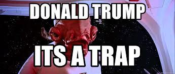 It S A Trap Meme - donald trump its a trap admiral ackbar trapped meme generator