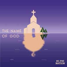 s1 episode 4 the name of god feb 14 2017 u2013 hi phi nation