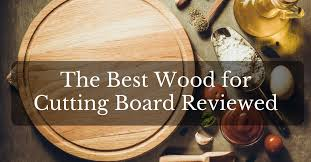 the best wood for cutting board reviewed victorcrafter