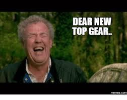Top Gear Memes - dear new top gear com top gear meme on me me