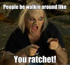 She Ratchet Meme - image 772267 ratchet know your meme