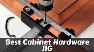 kitchen cabinet door hardware jig best cabinet hardware jig do your work accurately
