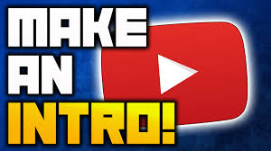 useful tips to make a killer youtube intro youtube intro maker