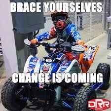 Drr Drr Drr Meme - drr atv change is coming meme drr offroad blog