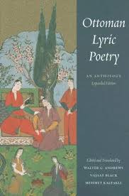 Ottoman Poetry Ottoman Lyric Poetry An Anthology By Walter G