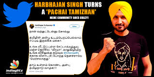 Meme Community - harbhajan singh turns a pachai tamizhan meme community goes crazy