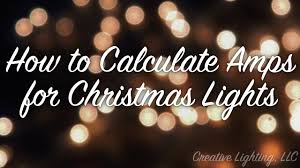 how to calculate amps for christmas lights youtube