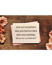 will you be my bridesmaid gifts bargains on will you be my bridesmaid now act surprised
