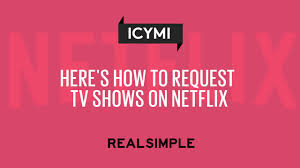 Home Design Shows On Canadian Netflix by Here U0027s How To Request Tv Shows On Netflix Real Simple