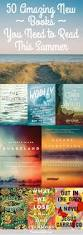 50 amazing new books you need to read this summer parchment