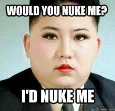 Kim Meme - nuke me kim jong un know your meme