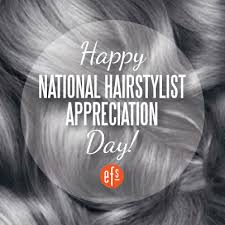 hair dresser s day today is national hairstylist appreciation day don t forget to