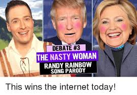 Internet Meme Song - debate 3 the nasty woman randy rainbow song parody this wins the
