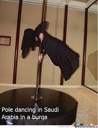 Pole Dancing Memes - pole dancing in saudi arabia by ben meme center