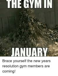 New Years Gym Meme - the gym in januara brace yourself the new years resolution gym