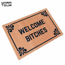 doormat funny aliexpress com buy warm tour welcome bitches funny doormats