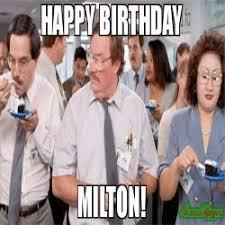 Milton Meme - happy birthday krisy meme milton 95484 page 5 memeshappen