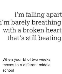 Broken Heart Meme - i m falling apart i m barely breathing with a broken heart that s