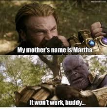 Martha Meme - mfilardhi2018 my mother s name is martha it won t work buddy meme