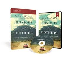 anxious for nothing study guide with dvd finding calm in a