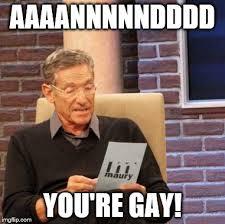 Gay Gay Gay Meme - maury lie detector meme imgflip