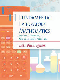 fundamental laboratory mathematics required calculations for the