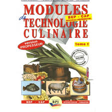 technologie cuisine modules de technologie culinaire bep cap tome 1 version