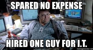 It Guy Meme - spared no expense hired one guy for i t dennis nedry jurassic