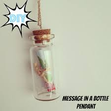 diy message in a bottle diy message in a bottle pendant burkatron