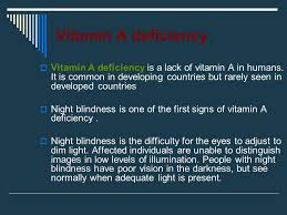 Vitamin A Deficiency Causes Night Blindness Vitamin A Deficiency The Term Vitamin Was Historically Derived
