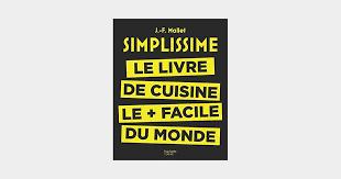 livre cuisine facile simplissime on a testé le livre de cuisine le plus facile du monde
