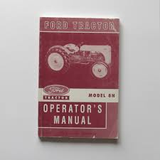 ford 8n operator u0027s manual reproduction flynn u0027s tractor