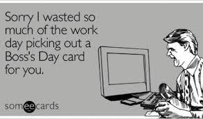 Happy Boss S Day Meme - happy boss day ecard funny bosss day memes ecards someecards beri