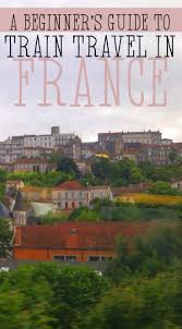 train trips in france train ticket cost estimate maps how to