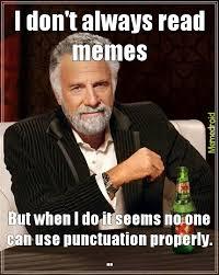 Punctuation Meme - punctuation meme by yhcal141 memedroid