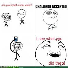 Troll Face Memes - image tagged in memes meme troll face challenge accepted i see what