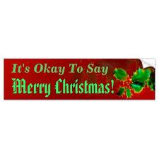 Okay Merry Bumper Stickers It S Okay To Say Merry