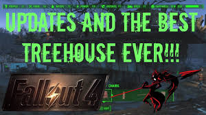 fallout 4 updates and the best treehouse ever youtube