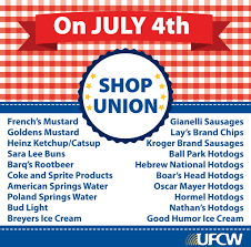 support america support unions u2013your ufcw made fourth of july