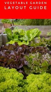 ideas for vegetable garden layout perfect vegetable garden layout