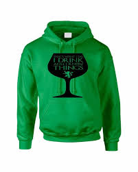hoodie that u0027s what i do i drink and know things wing glass