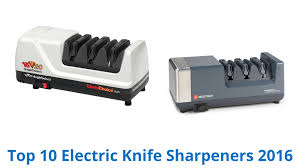 Electric Kitchen Knives 10 Best Electric Knife Sharpeners 2016 Youtube