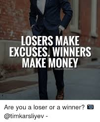 Make Money From Memes - losers make excuses winners make money instagram ose are you a