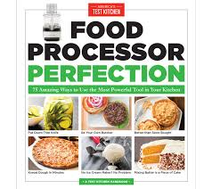 American Test Kitchen Recipes by Food Processor Perfection