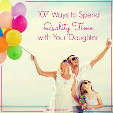107 creative ways to spend quality time with your