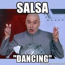 Salsa Dancing Meme - salsa dancing dr evil meme meme generator