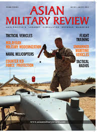 asian military review december 2011 january 2012 by asian
