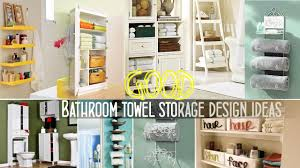 Towel Rack Ideas For Small Bathrooms Good Bathroom Towel Storage Design Ideas Youtube